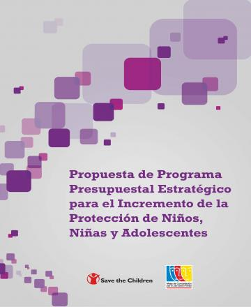 Propuesta de Programa Presupuestal Estratégico  para el Incremento de la Protección de Niños, Niñas y Adolescentes