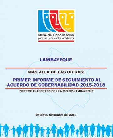 """""""Más allá de las cifras"""". Primer Informe de Seguimiento Concertado al Acuerdo de Gobernabilidad 2015-2018 - Lambayeque"""