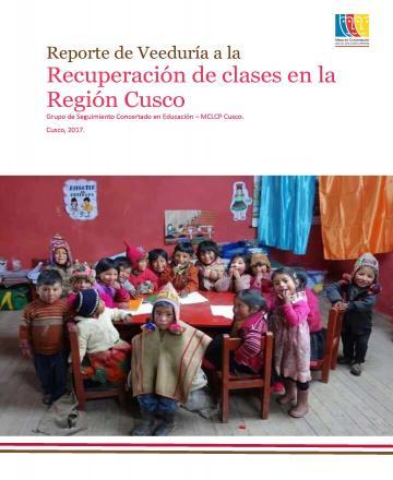 """""""Reporte de la Veeduría a la recuperación de horas efectivas en las Instituciones Educativas de la región Cusco – 2017""""."""