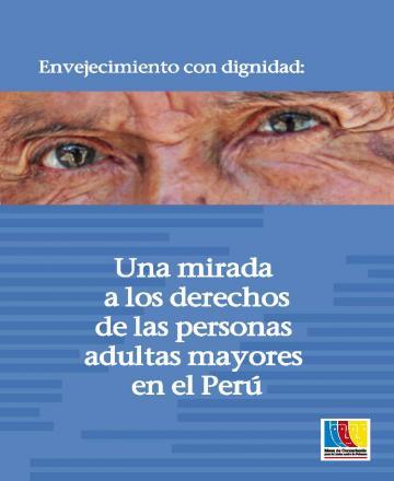Envejecimiento con dignidad: Una mirada a los derechos de las personas adultas mayores